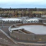 Development and design of  biological treatment processes
